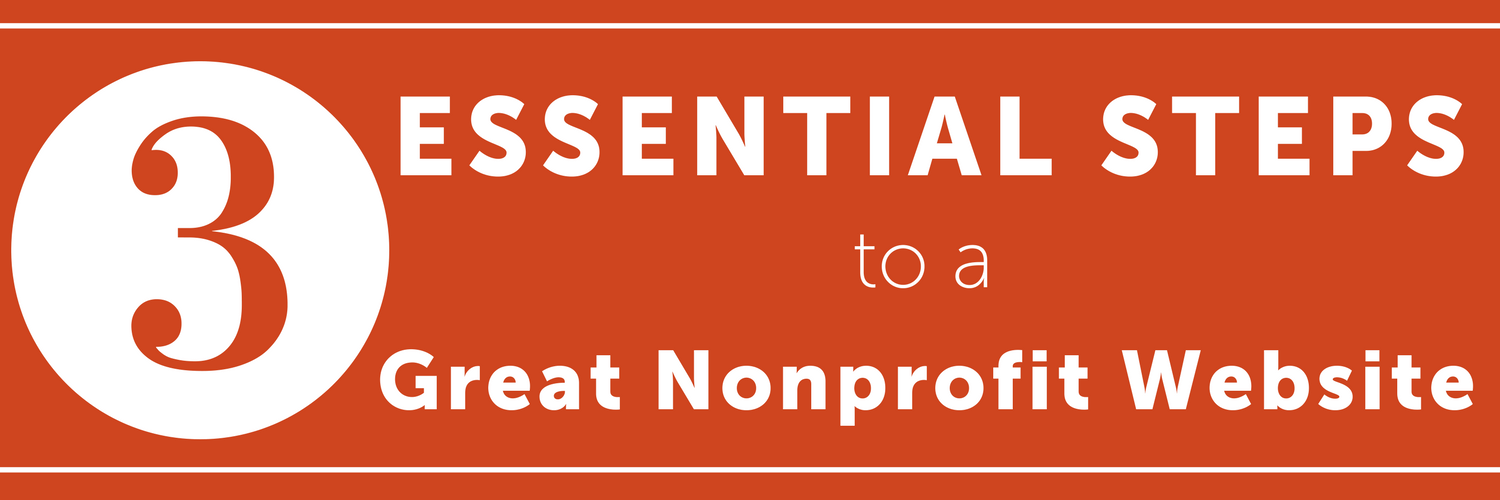 3 Essential Steps to a Great Nonprofit Website
