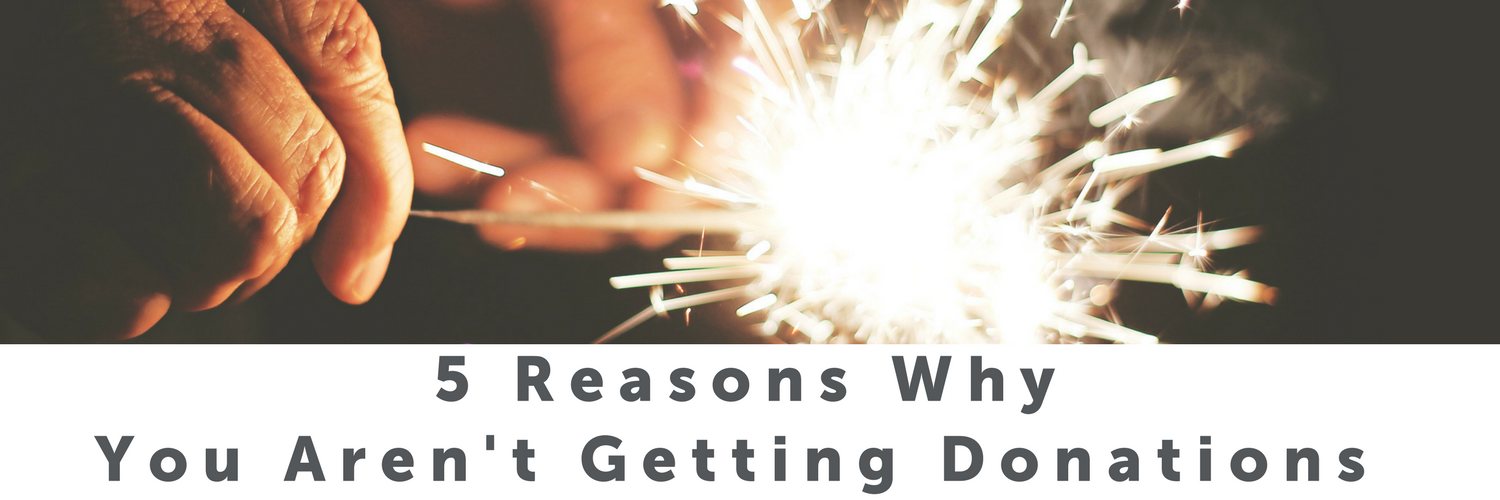 5 Reasons Why You Aren't Getting Donations