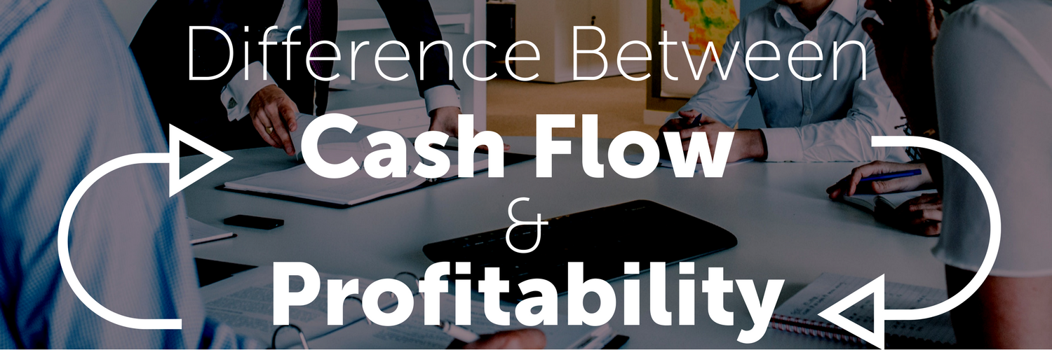 Difference Between Cash Flow and Profitability