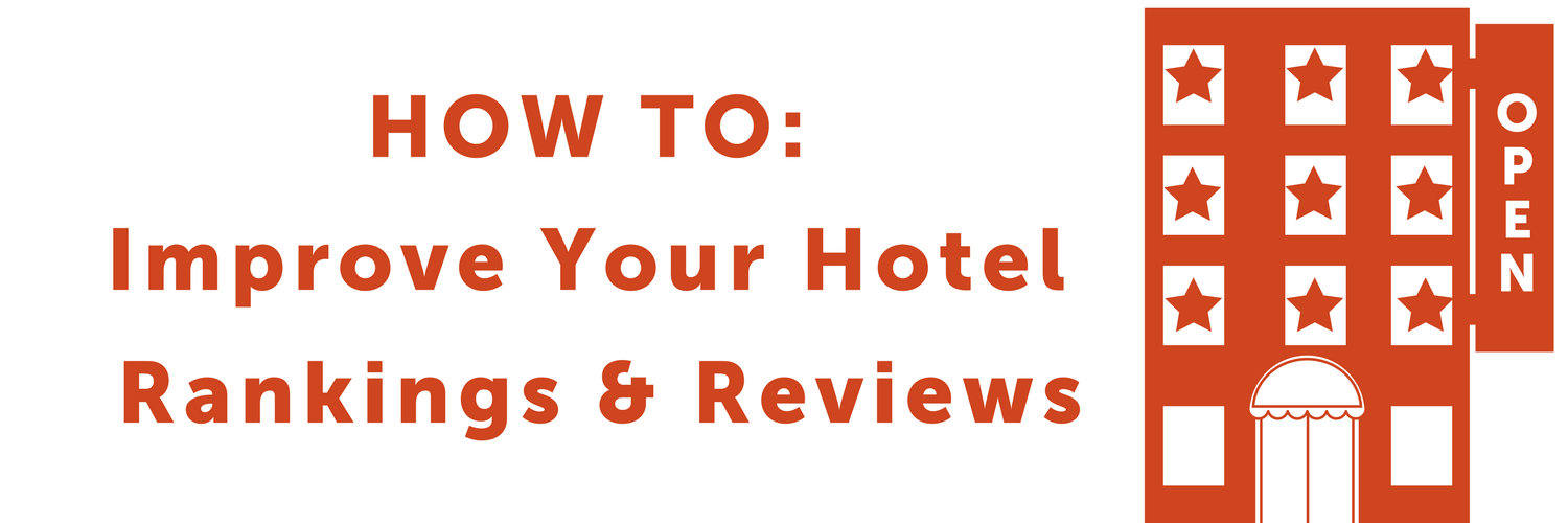 How to Improve Your Hotel Rankings & Reviews