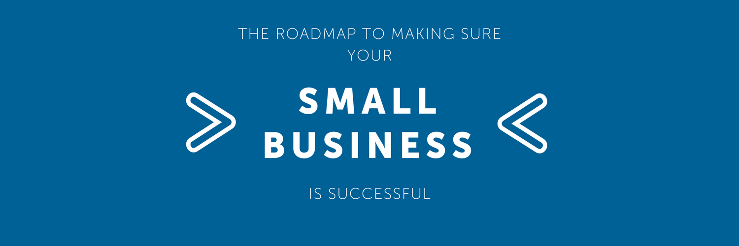 Roadmap to Small Business Success [Infographic]