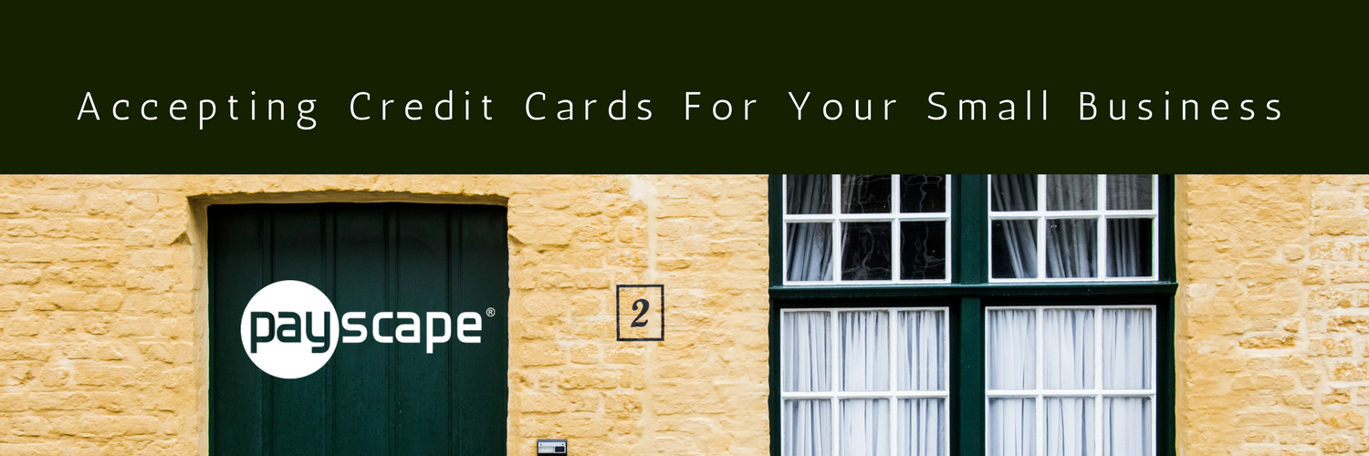 Accepting Credit Cards For Your Small Business