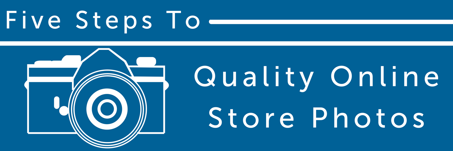 Five Steps to Quality Online Store Photos