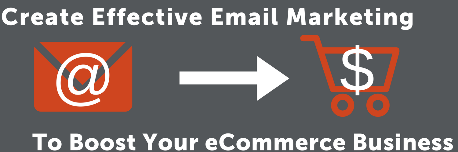 Create Effective Email Marketing to Boost your eCommerce Business