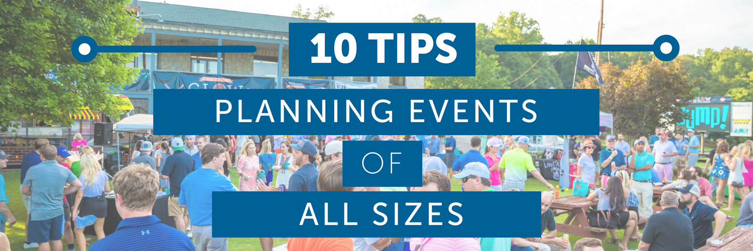 10 Tips: Planning Events of All Sizes