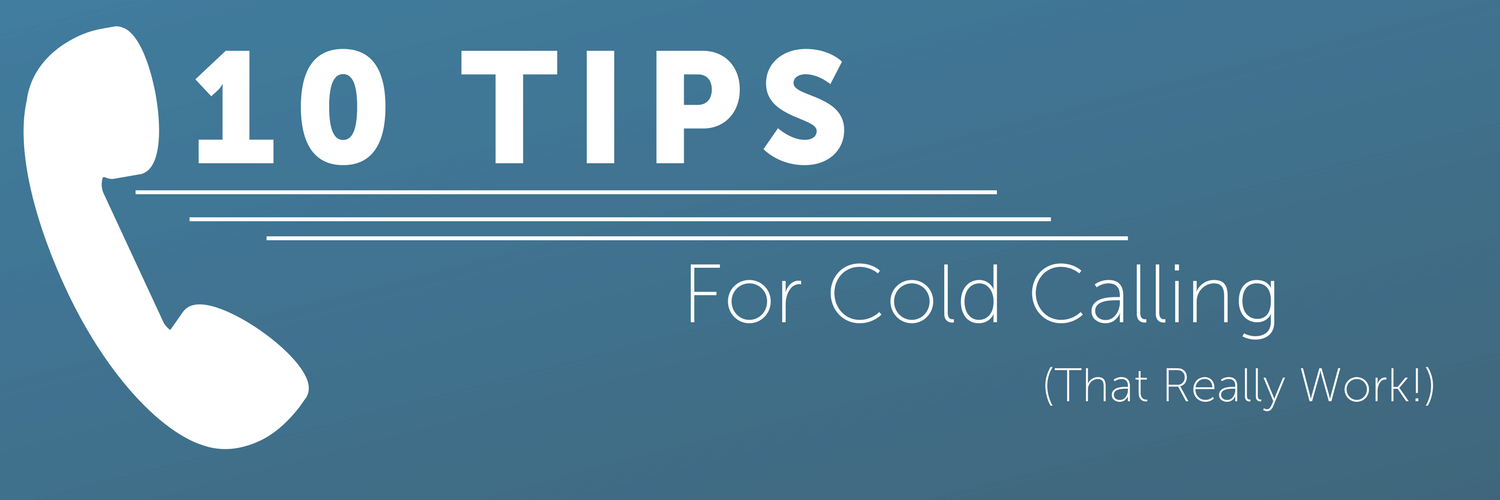 10 Cold Calling Tips (That Really Work!)