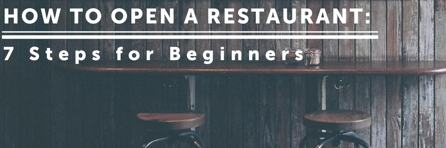 How to Open a Restaurant: 7 Steps for Beginners