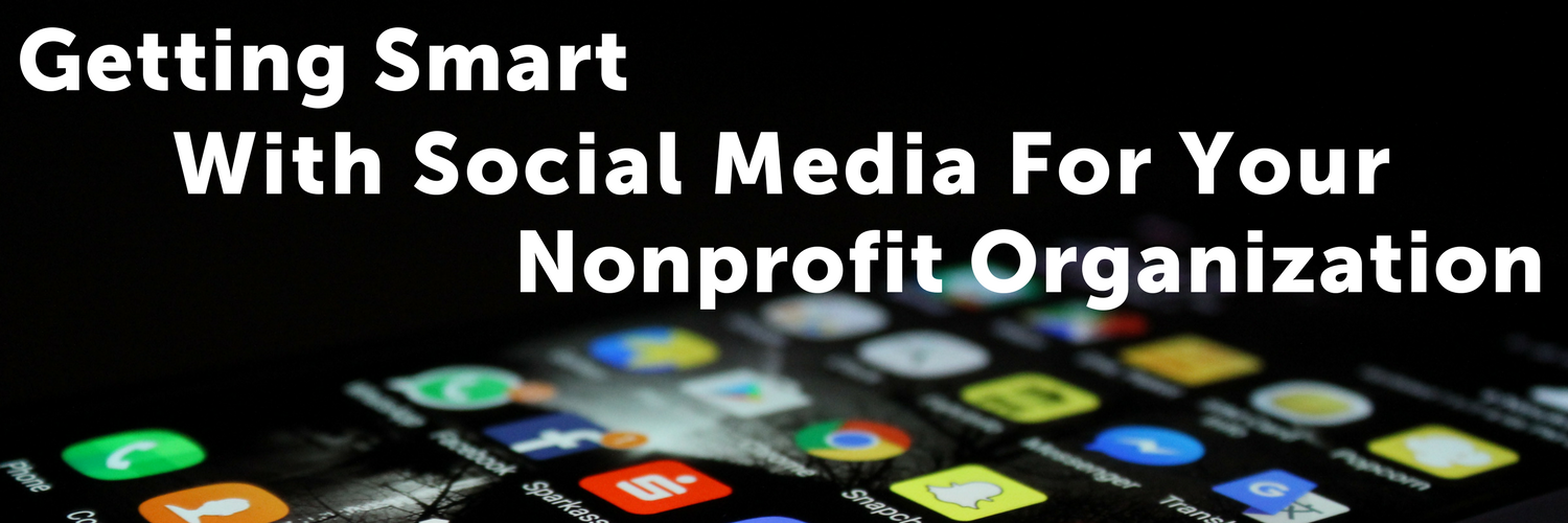 Getting Smart With Social Media for Your Nonprofit Organization