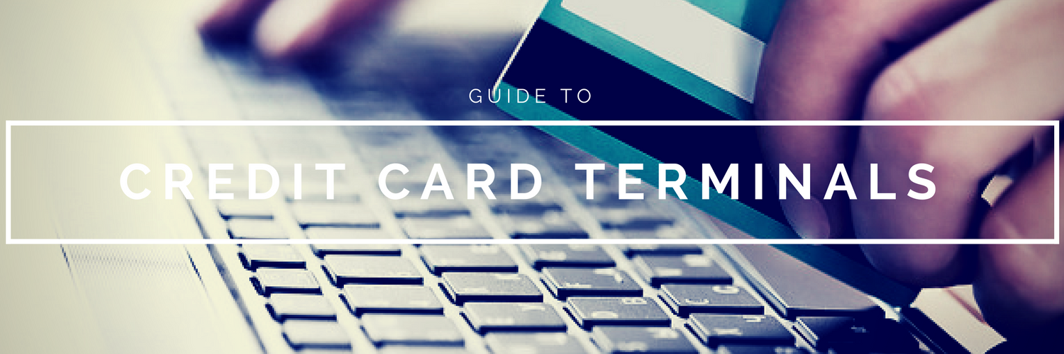Guide to Credit Card Terminals