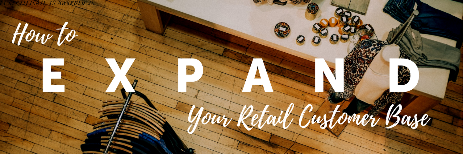 How to Expand Your Retail Customer Base