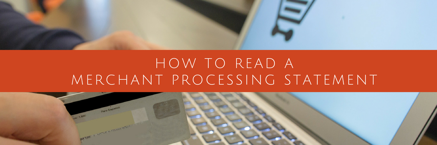 How to Read a Merchant Processing Statement