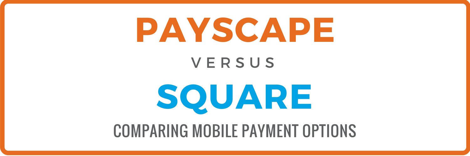 Mobile Payment Processing - Payscape versus Square