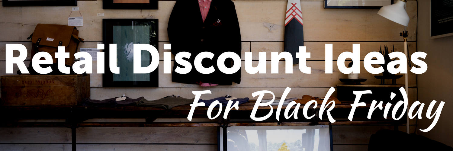Retail Discount Ideas for Black Friday