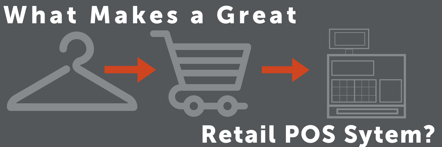 What Makes a Great Retail POS System?