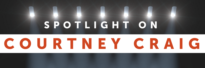 Employee Spotlight: Courtney Craig