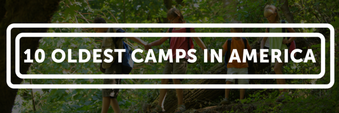 10 Oldest Camps in America